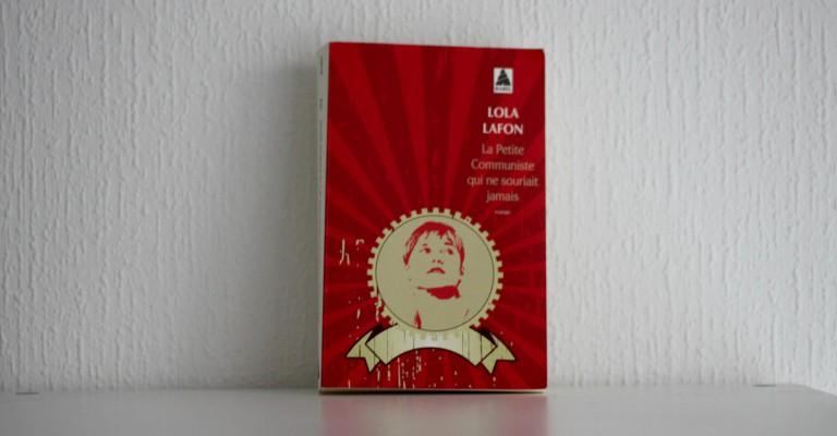 Couverture de La Petite Communiste qui ne souriait jamais par Lola Lafon