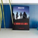 Avec Le Miroir des âmes, Nicolas Feuz dégaine l'artillerie lourde