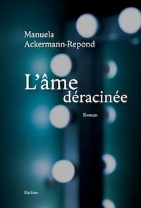 Couverture de L'âme déracinée, de Manuela Ackermann-Repond