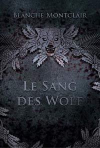 Le Sang des Wolf par Blanche Montclair