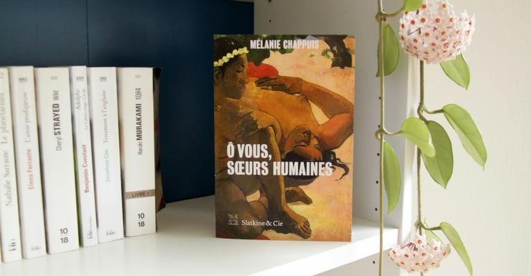Ô vous soeurs humaines par Mélanie Chappuis